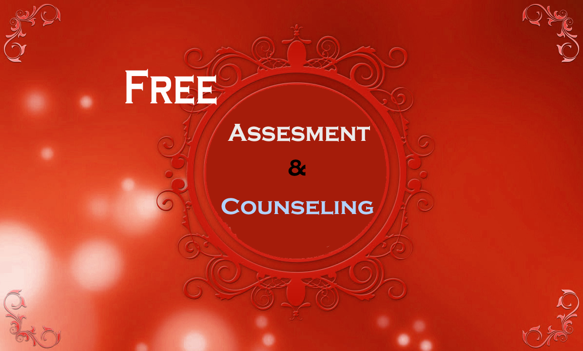 FREE ASSESMENT and COUNSELING
